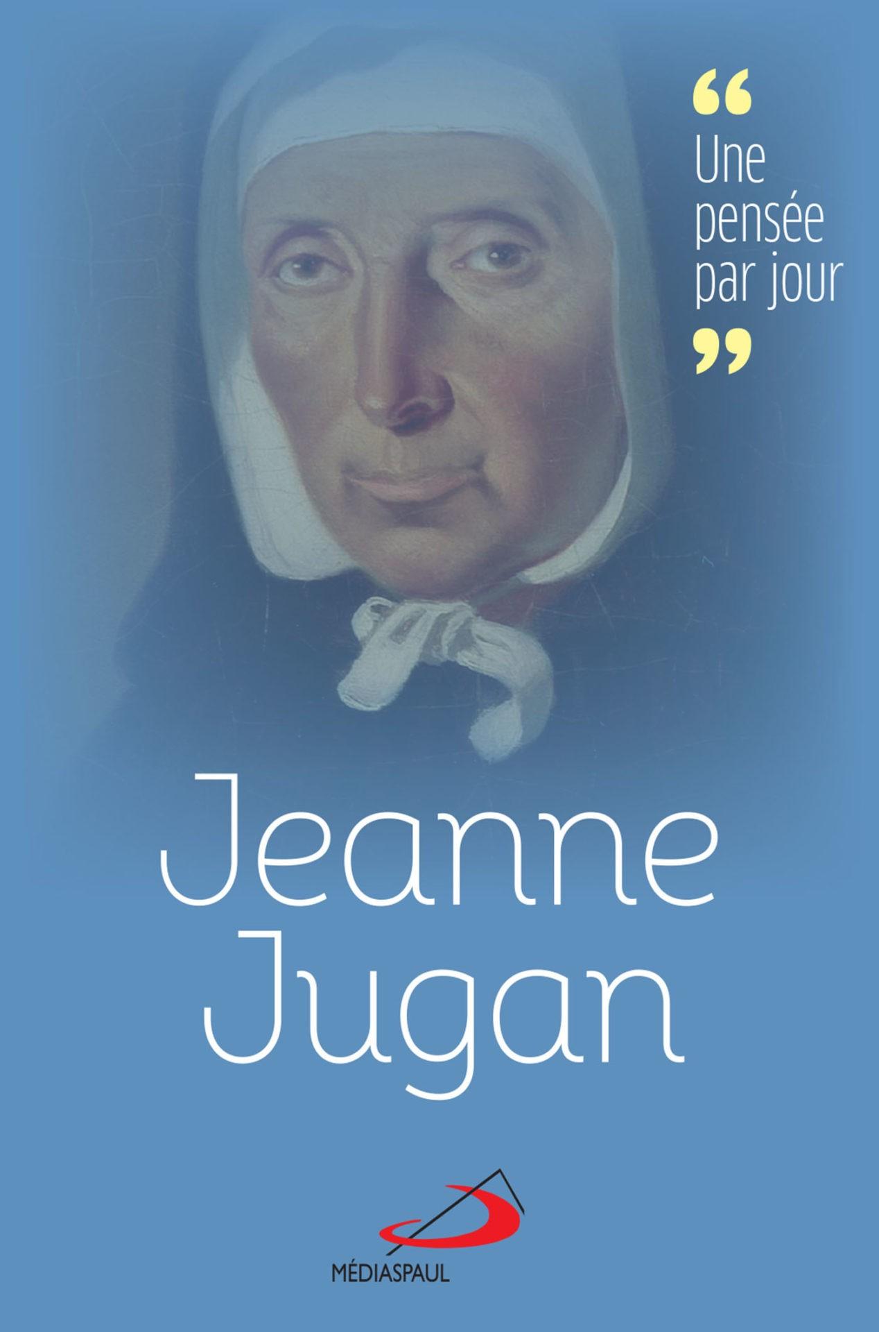 Jeanne Jugan Une parole par jour